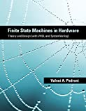 Finite State Machines in Hardware: Theory and Design (with VHDL and SystemVerilog) (English Edition)