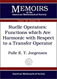 img - for Ruelle Operators: Functions Which Are Harmonic With Respect to a Transfer Operator (Memoirs of the American Mathematical Society) book / textbook / text book