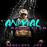 Animal Magnetism   Penelope Joy
