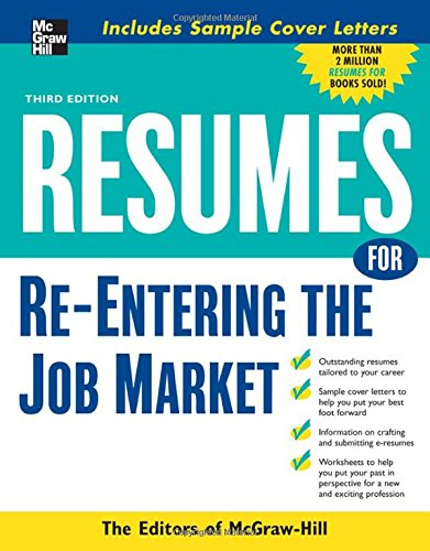 Resumes For Re-Entering The Job Market (Mcgraw-Hill Professional Resumes)