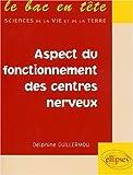 echange, troc Delphine Guillermou - Aspect du fonctionnement des centres nerveux