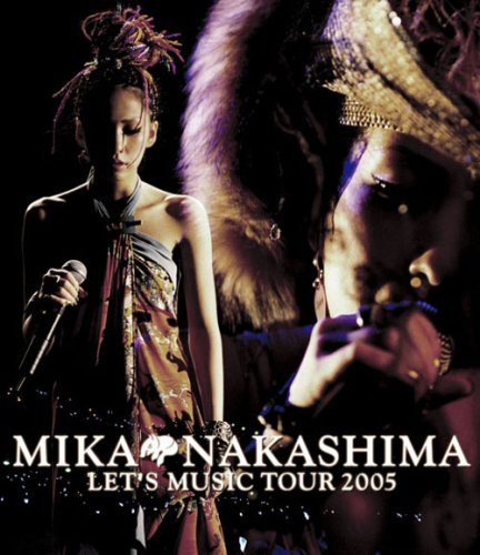 MIKA NAKASHIMA LET'S MUSIC TOUR 2005 [Blu-ray]