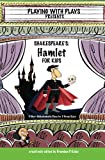 Shakespeare's Hamlet for Kids: 3 Short Melodramatic Plays for 3 Group Sizes (Playing with Plays)
