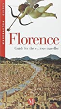 Florence: Guide for the Curious Traveler…