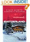 Culture Smart! Switzerland (Culture Smart! The Essential Guide to Customs & Culture)