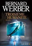 Troisi�me humanit� : Tome 1