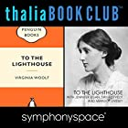 Thalia Book Club: To the Lighthouse by Virginia Woolf, with Jennifer Egan, Siri Hustvedt, and Margot Livesey Hörspiel von Virginia Woolf Gesprochen von: Jennifer Egan, Siri Hustvedt, Margot Livesey