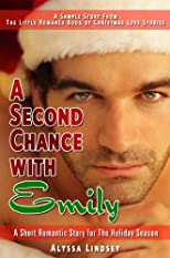 A Second Chance With Emily - A Sample Story from The Little Romance Book of Christmas Love Stories : A Collection of Festive Short Romantic Stories for The Holiday Season (Little Romance Books)