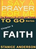 I Say A Prayer For Me TO GO, Book 2: FAITH