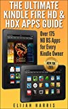 The Ultimate Kindle Fire HD & HDX Apps Guide; Over 175 NO BS Apps for Every Kindle Owner (NEW FOR 2015)