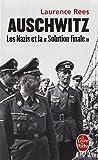 Auschwitz : Les nazis et la Solution finale