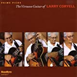 Prime Picks: The Virtuoso Guitar Of by Larry Coryell (2010)