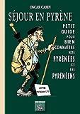 Séjour en Pyrène : petit guide pour bien connaître nos Pyrénées et les Pyrénéens