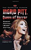 Ingrid Pitt, Queen of Horror: The Complete Career
