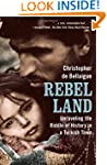 Rebel Land: Unraveling the Riddle of...