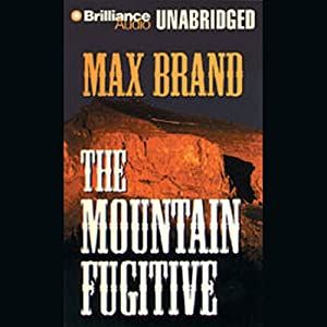 The Mountain Fugitive | [Max Brand]