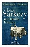 echange, troc Pascale Nivelle, Elise Karlin - Les Sarkozy : Une famille française