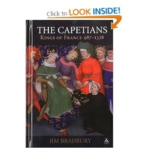 Capetians: Kings of France, 987-1330 Jim Bradbury