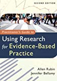 Practitioner's Guide to Using Research for Evidence-Based Practice (1118136713) by Rubin, Allen