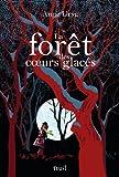 La forêt des coeurs glacés par Anne Ursu
