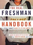 img - for The Real Freshman Handbook: A Totally Honest Guide to Life on Campus book / textbook / text book