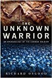 The Unknown Warrior: The Archaeology of the Common Soldier