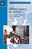 Efficient Learning for the Poor: Insights from the Frontier of Cognitive Neuroscience (Directions in Development)