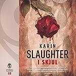 I skjul (Sara Linton og Will Trent) | Karin Slaughter