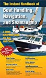 img - for The Instant Handbook of Boat Handling, Navigation, and Seamanship: A Quick-Reference Guide for Sail and Power book / textbook / text book