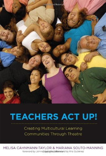 Teachers Act Up!: Creating Multicultural Learning...