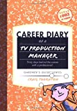 Career Diary of a TV Production Manager: Thirty days behind the scene with a professional (Gardner's Guide series)