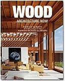 Architecture now! Wood. Ediz. italiana, spagnola e portoghese (3836523264) by Philip Jodidio