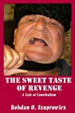 The Sweet Taste of Revenge