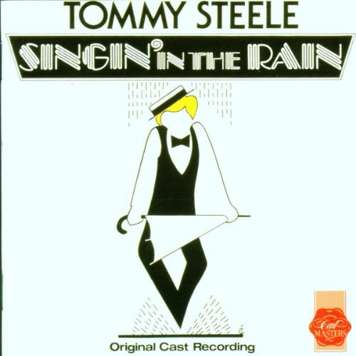 Singin' in the Rain (Original 1984 London Cast) by Nacio Herb Brown, Arthur Freed and Tommy Steele