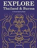 Explore Thailand & Burma: A Travel Activity Book (Explore Books)