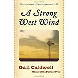 A Strong West Wind: A Memoir ~ Gail Caldwell