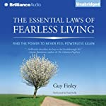 The Essential Laws of Fearless Living: Find the Power to Never Feel Powerless Again | Guy Finley