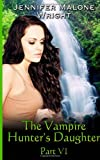 img - for The Vampire Hunter's Daughter: Part VI: Arcadia Falls (Volume 6) book / textbook / text book