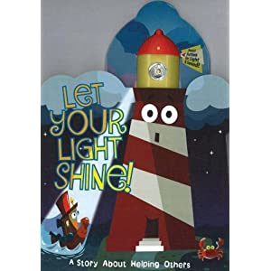 Let Your Light Shine!: A Story about Helping Others