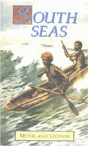 South Seas Myths and Legends (Myths & legends), Donald A. Mackenzie
