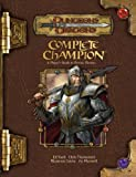 Complete Champion: A Player's Guide to Divine Heroes (Dungeons & Dragons d20 3.5 Fantasy Roleplaying) (0786940344) by Ed Stark