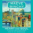 Heart and Soul (       UNABRIDGED) by Maeve Binchy Narrated by Sile Bermingham