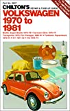 img - for Chilton's Repair and Tune Up Guide, Volkswagen 1970 to 1981 book / textbook / text book