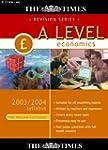 The Times A Level Economics 2003/2004...