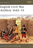 English Civil War Artillery 1642-51 (New Vanguard)
