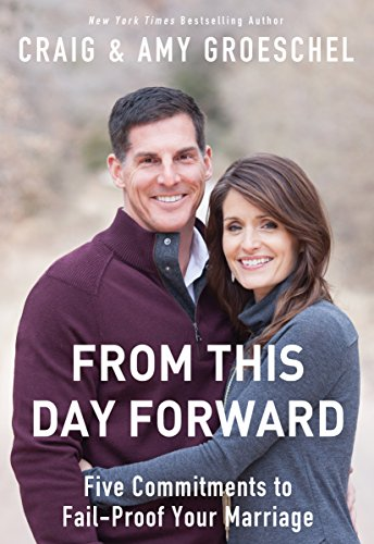 Craig Groeschel - From This Day Forward: Five Commitments to Fail-Proof Your Marriage