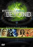 Mysterious Forces Beyond: Heaven & Beyond
