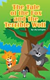 The Tale of The Fox and The Terrible Wolf (Fun Rhyming Childrens Books)