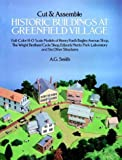 Cut and Assemble Historic Buildings at Greenfield Village: Full-Color, H-O Scale Models of Henry Ford's Bagley Avenue Shop, the Wright Brother's Cycle ... Park Laboratory and Six Other Structures (0486256359) by Smith, A. G.