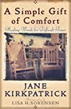 A Simple Gift of Comfort: Healing Words for Difficult Times (0736909257) by Jane Kirkpatrick